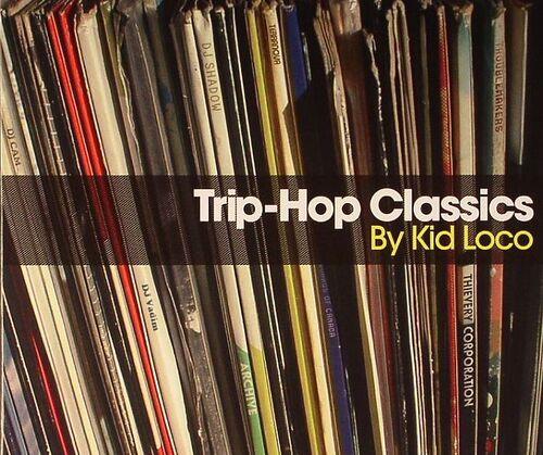 Kid Loco - Trip-Hop Classics (2010) [Mixtape, Trip Hop]