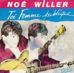 Noe Willer - Toi, Femme Publique