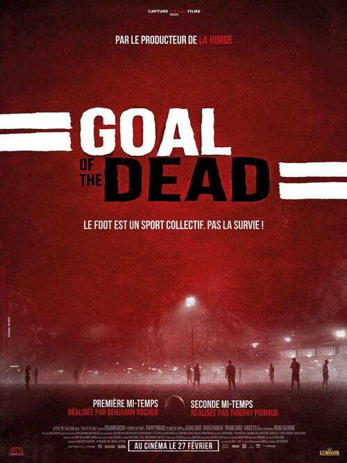 """Bonsoir a l'honneur : """" Goal Of The Dead : Seconde mi-temps """""""
