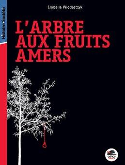 L'arbre aux fruits amers de Isabelle Flo