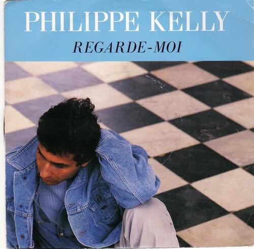 Philippe Kelly - Regarde-Moi 01