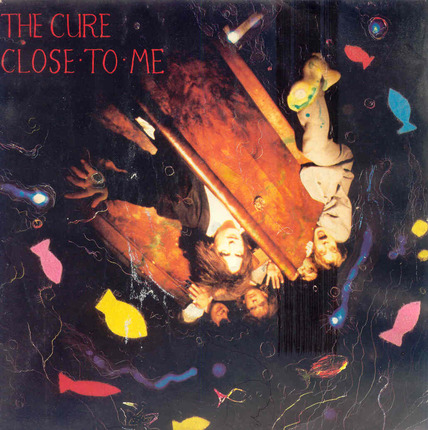 Les SINGLéS # 62 : The Cure - Close to me (1985)