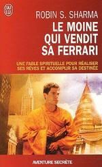 (Chronique d'Alain) Le moine qui vendit sa Ferrari de Robin Sharma