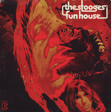 Mes indispensables # 9 : The Stooges - Fun House (1970)
