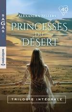 Chronique Intégrale ''Princesses du désert'' Alexandra Sellers
