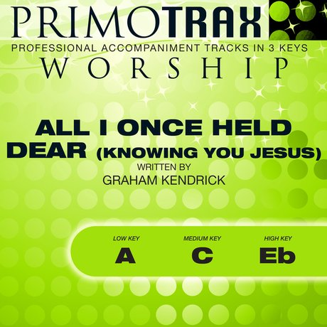 Album cover All I Once Held Dear (Knowing You Jesus) [Worship Primotrax] - EP