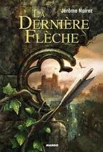 """Fiche de lecture de """"La dernière flèche"""" de Jérôme Noirez"""