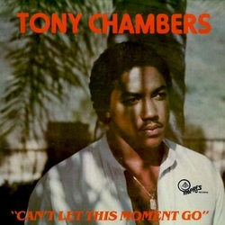 Tony Chambers - Can't Let This Moment Go - Complete LP