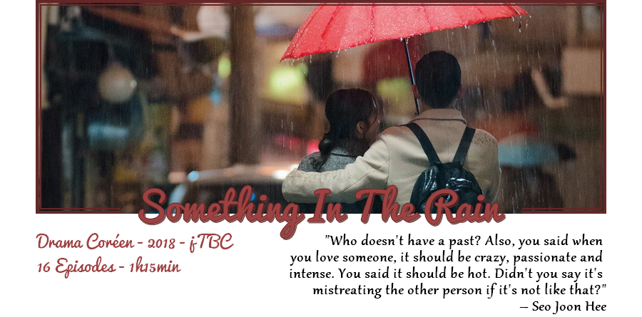Drama | Something In The Rain - Collaboration JustB