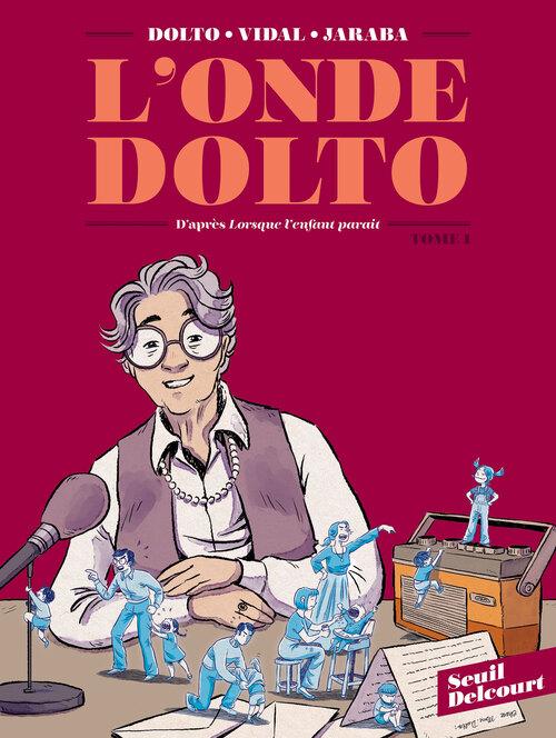 L'onde Dolto - Tome 01 - Dolto & Vidal & Jaraba