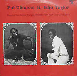 Pat Thomas & Ebo Taylor - Sweeter Than Honey Calypso 'Mahuno' & High Lifes Celebration - Complete LP