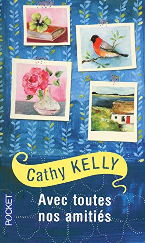 Avec toutes nos amitiés de Cathy Kelly