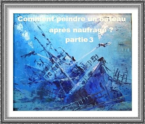 Dessin et peinture - vidéo 2622 : Comment peindre une épave après naufrage 3 ? - peinture au couteau (acrylique ou huile).