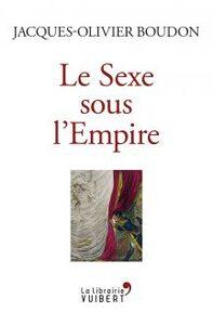 Le Sexe sous l'Empire  -  Jacques-Olivier Boudon