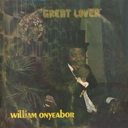 William Onyeabor - Great Lover - Complete EP