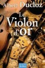 Albert DUCLOZ – Le Violon d'Or