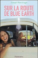 Sur la route de Blue Earth, Roger MONNINGER