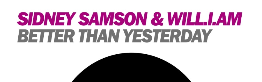 NEW SINGLE // Sidney Samson feat Will.I.Am - Better Than Yesterday