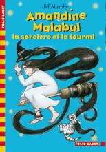 Amandine Malabul - La sorcière et la fourmi