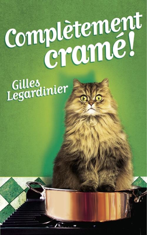 """""""Complètement cramé !"""" de Gilles Legardinier"""