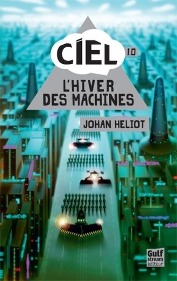 Ciel 1-4 L'hiver des machines - Johan Heliot