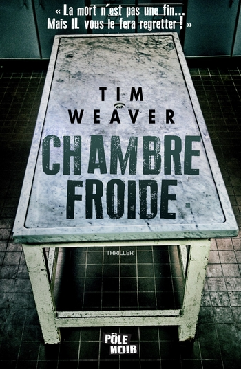 Chambre froide - Tim Weaver