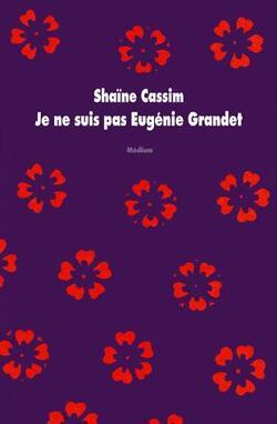 Je ne suis pas Eugénie Grandet de Shaïne Cassim