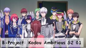 B-Project: Kodou Ambitious S2 01