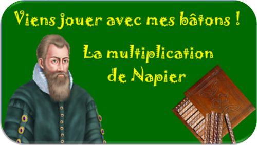 La multiplication à l'aide des bâtons de Napier