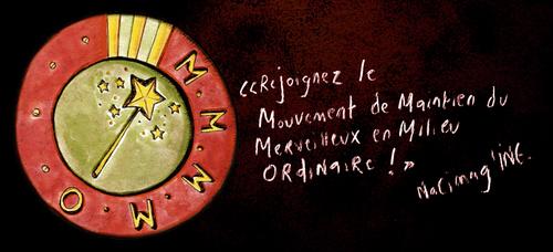 Le M.M.M.M.O : Mouvement de Maintien du Merveilleux en Milieu Odinaire