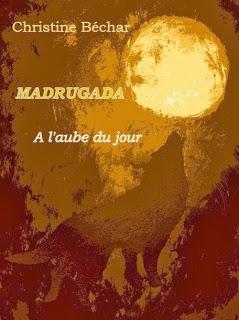Madrugada - A l'aube du jour - Christine Béchar