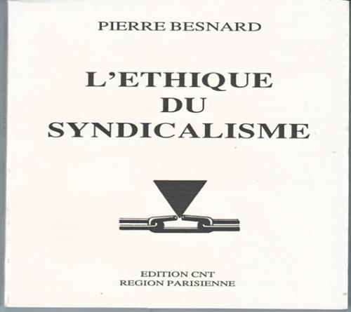 L'éthique du Syndicalisme. Par Pierre Besnard.