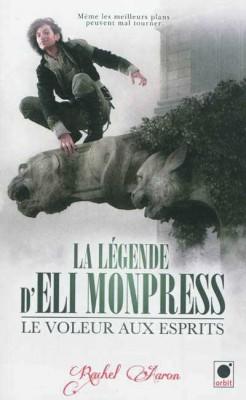La légende d'Eli Monpress, T1 - de Rachel Aaron -