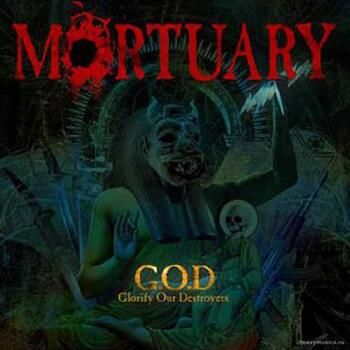 MORTUARY - G.O.D (Glorify Our Destroyers)