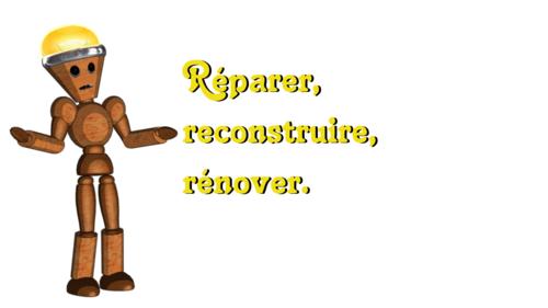 6 - Réparer, reconstruire, rénover