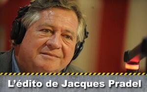 L'édito de Jacques Pradel
