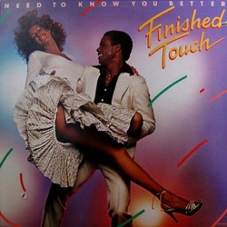 Finished Touch - Need To Know You Better - Complete LP
