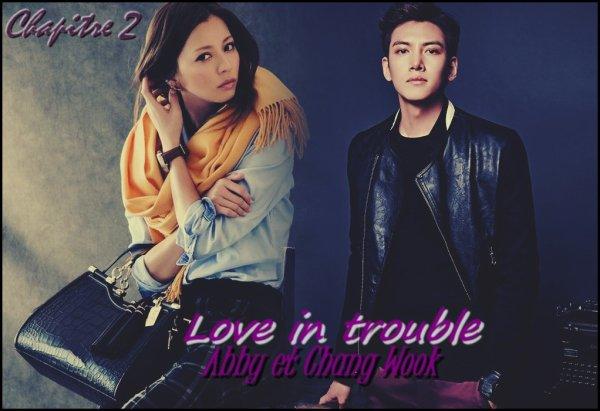 Love in Trouble - Chapitre 2