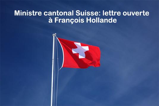 Ministre cantonal Suisse: lettre ouverte à François Hollande