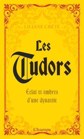 Les Tudors  -  Liliane Crété