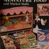 Miniature food - Angie SCARR