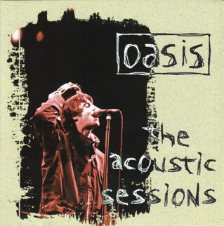 Un peu d'Oasis? The Acoustic Sessions (94/95)