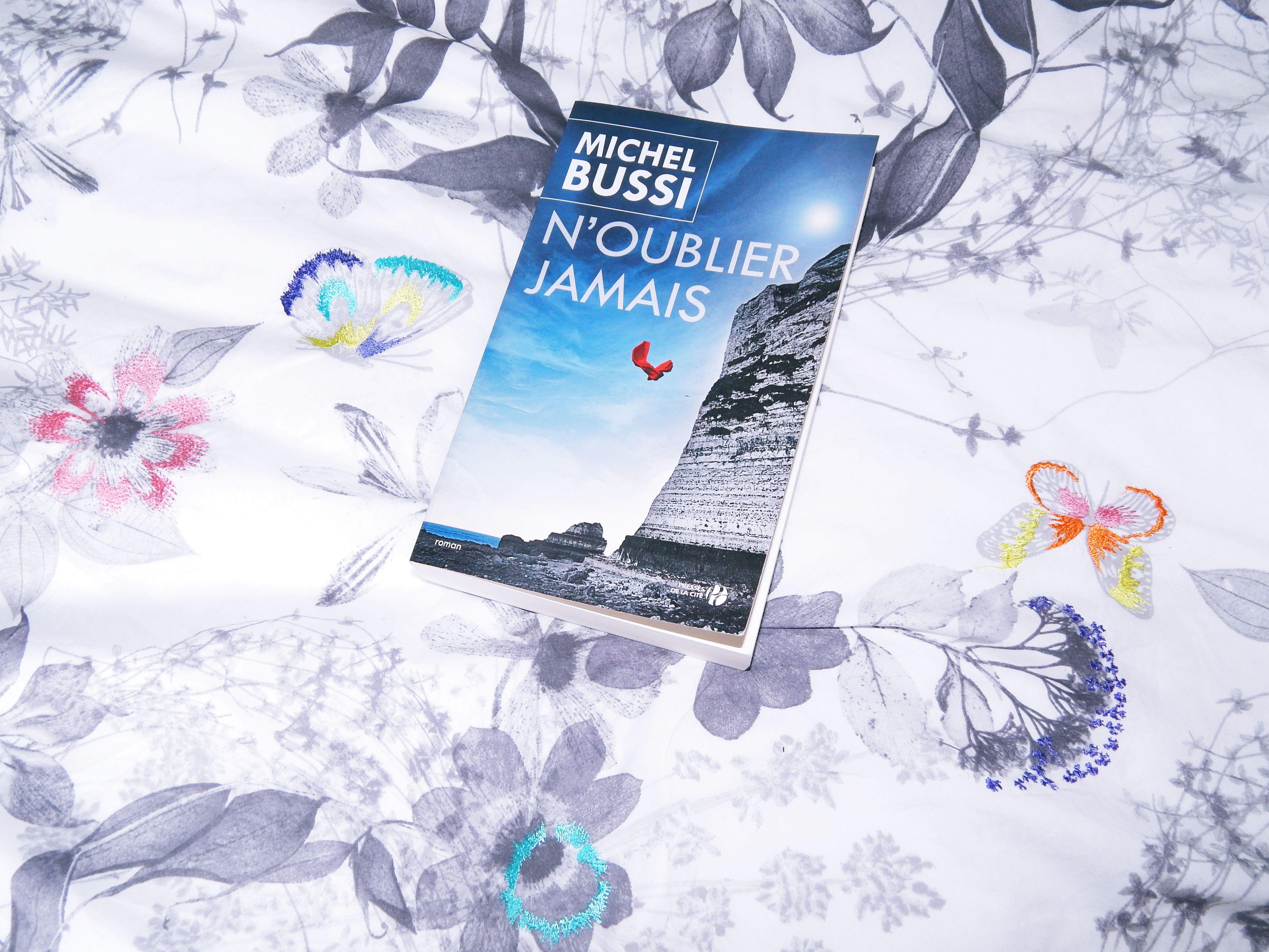 N'oublier Jamais - Michel Bussi [Lecture]