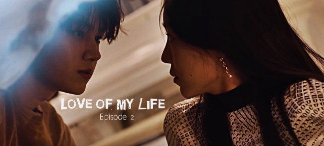 ░ Love of my life épisode 02