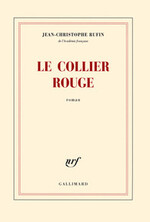 RUFIN  Jean-Christophe – Le collier rouge