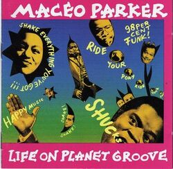 Maceo Parker - Life On Planet Groove - Complete CD
