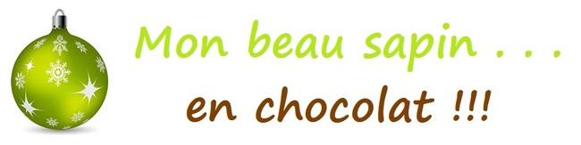 Mon beau sapin en chocolat