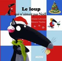 Le Loup Qui N Aimait Pas Noel Gs Le Cp Des Coquelicots