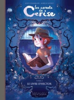 Les carnets de Cerise - tome 2 (2013)