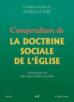 Comendium (= résumé) de la Doctrine Sociale de l'Église.